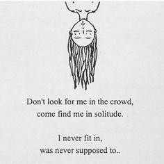 Quotes Deep Infj Ideas For 2019 Life Quotes Love, Quotes To Live By, Me Quotes, Qoutes, Boring Quotes, Loner Quotes, Stage Yoga, Yoga Lyon, Introvert Quotes