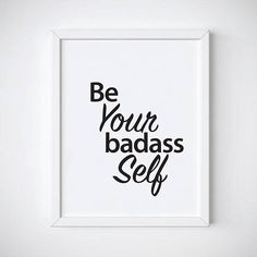 Be Your Badass Self Poster