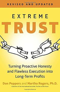Extreme Trust: Turning Proactive Honesty and Flawless Exe...