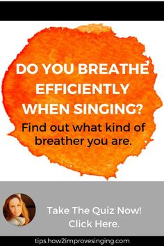 Take this fun and short breathing quiz to find out what kind of breather you are when singing: http://tips.how2improvesinging.com/breathing-quiz/