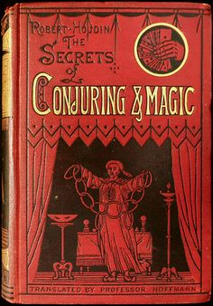 """""""Robert-Houdin: The Secrets of Conjuring & Magic"""" Translated by Professor Hoffmann. London: Routledge, 1878. 1st English edition 