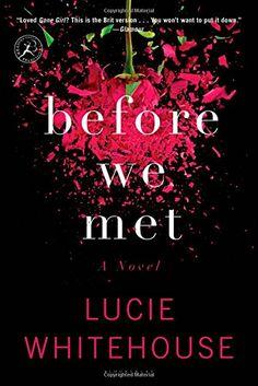 Before We Met: A Novel by Lucie Whitehouse http://smile.amazon.com/dp/1620407647/ref=cm_sw_r_pi_dp_5i-qxb032NKP7