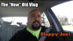 """Sloppy Joe!  The """"New"""" Old Vlog 04.05.16"""