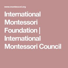 International Montessori Foundation | International Montessori Council