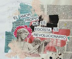 Image about love in [ quotes ] ¿ by ゚✧ 𝑨̶𝒑̶𝒓̶𝒊̶𝒍̶ ✧ ゚ Kunstjournal Inspiration, Art Journal Inspiration, Love Quotes, Inspirational Quotes, Go For It, Feminist Art, Spanish Quotes, Collage Art, Collages