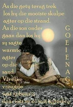 Evening Greetings, Good Morning Greetings, Good Night Blessings, Goeie Nag, Goeie More, Afrikaans Quotes, Sleep Tight, Religious Quotes, Sweet Dreams