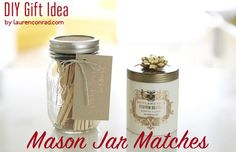 Mason Jar Matches   25 DIY Gifts You Can Make in Under an Hour