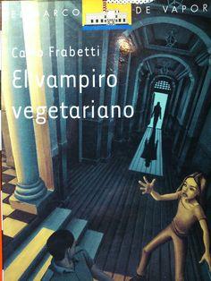El vampiro vegetariano. Carlo Frabetti. Primer libro de la colección mundo flotante. Mejor infancia imposible