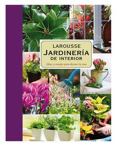 Jardinería de interior: http://www.micasarevista.com/guia/flores/flores66/flores66_1.shtml