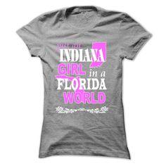 Indiana Girl In A Florida World - T-Shirt, Hoodie, Sweatshirt