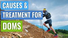 Causes & Treatment For DOMS - Delayed Onset Muscle Soreness