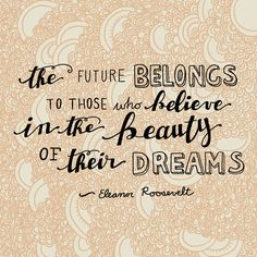 The Future Belongs To Those Who Believe In The Beauty Of Their Dreams, Typography, Illustration, Fine Art Print. $15.00, via Etsy.