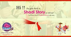 Do you have shadi story to tell us? please contact us http://www.easyshadi.com/