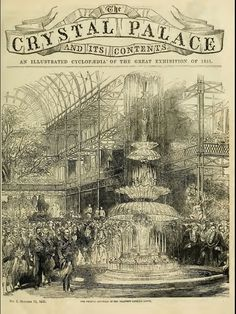 The Crystal Palace, and Its Contents; Being an Illustrated Cyclopaedia of the Great Exhibition of the Industry of All Nations. Published by W. M. Clark. London. 1852.