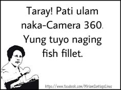 tuyo - fish fillet Funny Hugot Lines, Hugot Lines Tagalog Funny, Tagalog Quotes Hugot Funny, Hugot Quotes, Funny Qoutes, Jokes Quotes, Memes Pinoy, Memes Tagalog, Pinoy Quotes