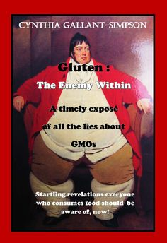 """How would you like to hear your doctor telling you that you are """"pre-diabetic."""" """"dangerously obese,"""" or are suffering from a """"leaky gut"""" at your next annual exam?  How would you like to know that removing one vital food from your diet will eliminate all three of these prognoses and lots of others? The food is wheat. Wheat gluten, to be more precise."""