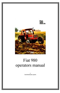 FIAT TRACTOR 980 /& 980DT OPERATORS MANUAL