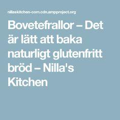 Bovetefrallor – Det är lätt att baka naturligt glutenfritt bröd – Nilla's Kitchen