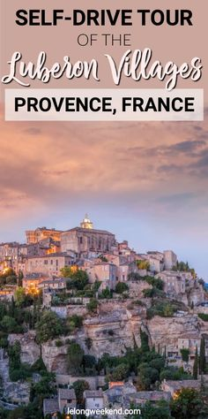 A Self-Drive Tour of the Villages of the Luberon in Provence, France Top cruises and tours Luberon Provence, Provence France, Aix En Provence, Europe Travel Guide, France Travel, Travel Guides, Travel Hacks, Budget Travel, Cool Places To Visit