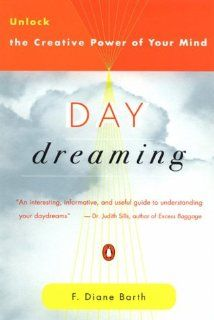 Daydreaming: Unlock the Creative Power of Your Mind by Diane Barth. $0.42. Publisher: Penguin Books (July 1, 1998)