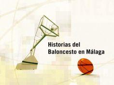 DOCUMENTAL - HISTORIAS DEL BALONCESTO EN MÁLAGA   Un recorrido por este deporte desde los inicios hasta lo que es hoy, una disciplina seguida por un gran número de personas y que tiene a Málaga como una de sus referencias en Europa.
