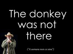 The donkey was not there (La somara non ce stea)
