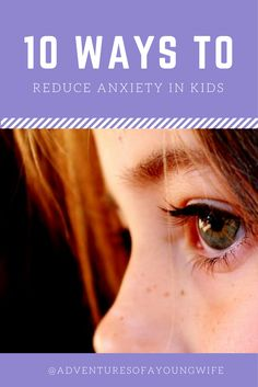 10 ways to reduce anxiety in kids