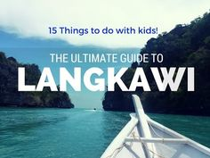 The Ultimate Guide - 15 Things To Do In Langkawi Malaysia! Wagoners Abroad