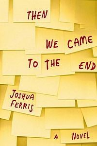 Then We Came to the End by Joshua Ferris - Mike's Pick