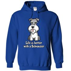 Life Is Better With A Schnauzer...T-Shirt or Hoodie click to see here>>  https://www.sunfrog.com/Life-Is-Better-With-A-Schnauzer--D01-RoyalBlue-17677716-Hoodie.html?3618