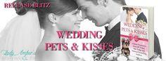 Abibliophobia Anonymous                 Book Reviews: **RELEASE BLITZ**  Wedding Pets & Kisses Anthology...