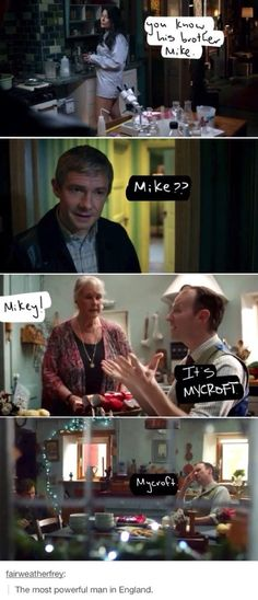 Of course he goes by Mycroft. No one would ever trust all the secrets of the free world with some guy named Mikey. Mikey sounds like a drug dealer. Sherlock Holmes, Sherlock Fandom, Sherlock John, Sherlock Mrs Hudson, Johnlock, Martin Freeman, Benedict Cumberbatch, Benedict And Martin, Mark Gatiss