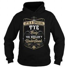 TYE TYEYEAR TYEBIRTHDAY TYEHOODIE TYENAME TYEHOODIES  TSHIRT FOR YOU