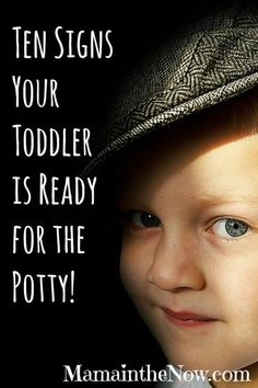Ten Signs Your Toddler is Potty Ready! Especially # 10. Check your child's readiness before you embark on a potty training journey. Starting too soon will only draw out the process!   Tips from a mother of four boys!