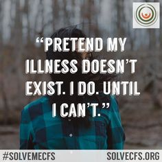 SolveMECFSInitiative  @PlzSolveCFS 20h20 hours ago More Share this quote graphic, if you can relate. #SolveMECFS #MECFS