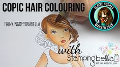 Copic Colouring Hair featuring Stamping Bella