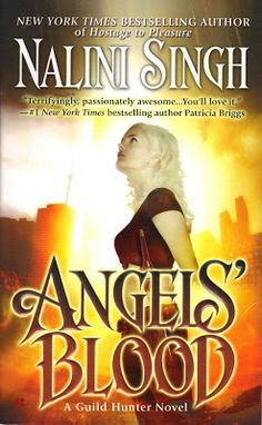 ANGEL'S BLOOD (Book 1 of the Guild Hunter Series) by Nalini Singh