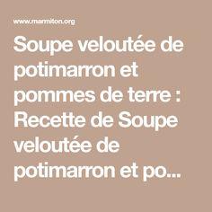 Soupe veloutée de potimarron et pommes de terre : Recette de Soupe veloutée de potimarron et pommes de terre - Marmiton