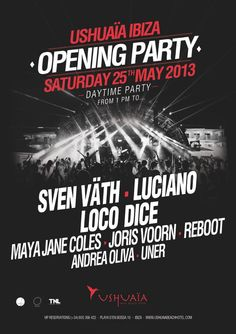 Ushuaïa Ibiza Opening 2013, with an amazing line-up prepared with Sven Väth, Luciano, Loco Dice, Maya Jane Coles, Uner, Reboot, Joris Voorn and Andre Oliva! May 25th, don't miss it!