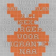 www.naarnederland.nl  - basisexamen inburgering voor migranten naar Nederland