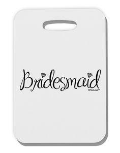 TooLoud Bridesmaid Design - Diamonds Thick Plastic Luggage Tag