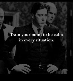 Train your mind to be calm in every situation. Wisdom Quotes, Words Quotes, Life Quotes, Quotes To Live By, Sayings, Top Quotes, Gangster Quotes, Badass Quotes, Positive Quotes