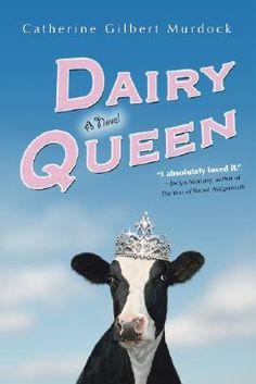 Dairy Queen by Catherine Murdock. (How did I not know there was a third book in the series! Library, here I come!)
