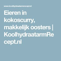 Eieren in kokoscurry, makkelijk oosters | KoolhydraatarmRecept.nl