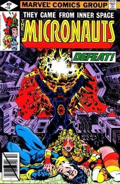 Micronauts #10 - Defeat. This was my favourite series as a kid, loved it!