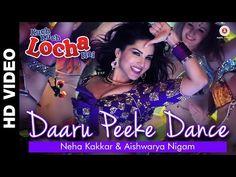 Daaru Peeke Dance   Kuch Kuch Locha Hai   Sunny Leone, Ram Kapoor, Navdeep Chhabra & Evelyn Sharma - YouTube
