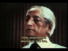 J.Krishnamurti - Como aprender sobre si mesmo?  - 1º Diálogo