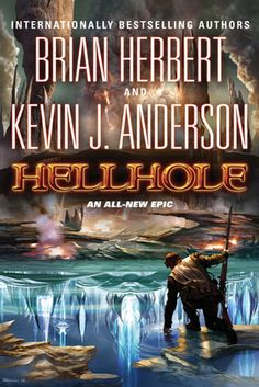 """""""Hellhole: There's No Place Like Home"""" by Kevin J. Anderson #TorNewsletter"""