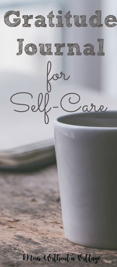 Gratitude Journal for Self-care - Mom Without a Village