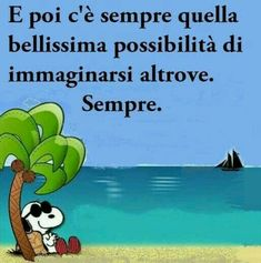 Sempre...altrove Love Me Quotes, Best Quotes, Funny Quotes, Snoopy Comics, Feelings Words, Snoopy And Woodstock, Sign Printing, Good Mood, Friends Forever